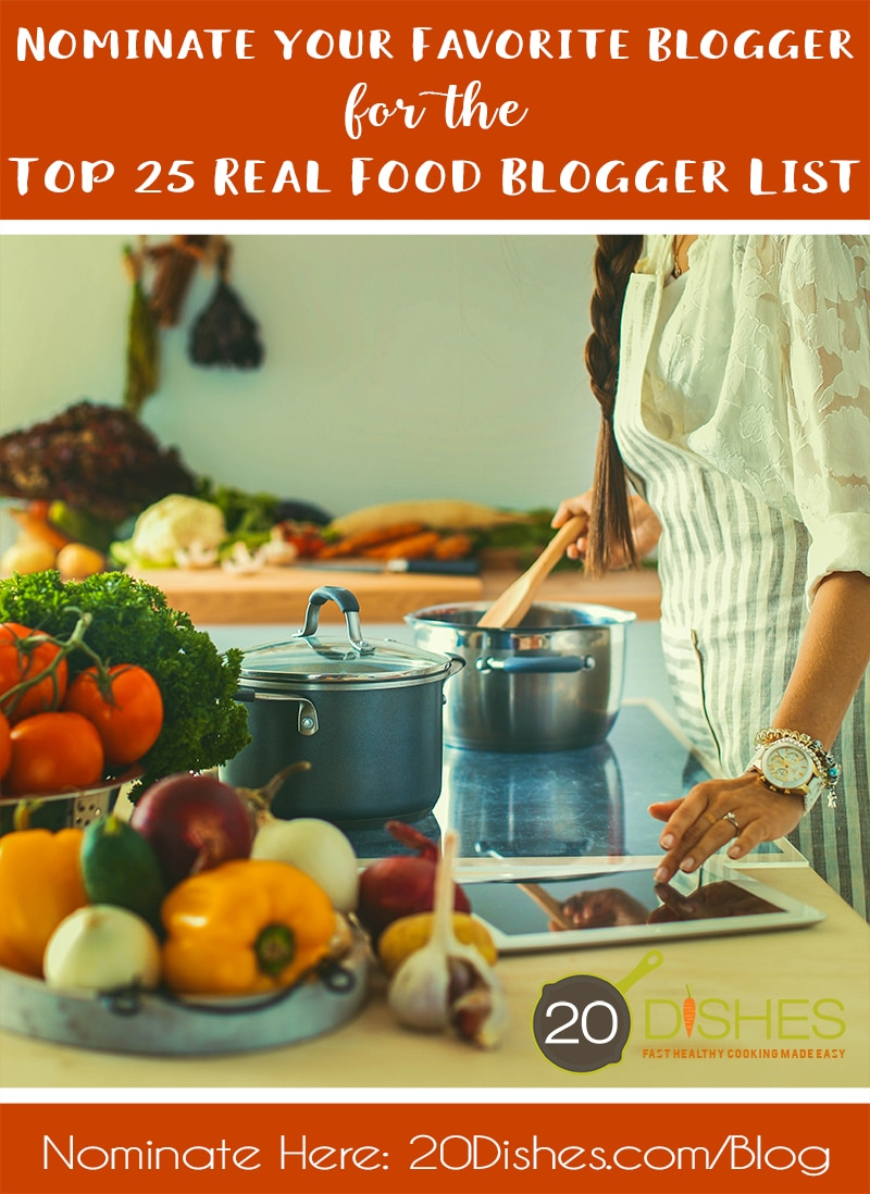 Nominate Your Favorite Blogger :: The 20 Dishes 2017 Top 25 Real Food Blogger List // 20Dishes.com